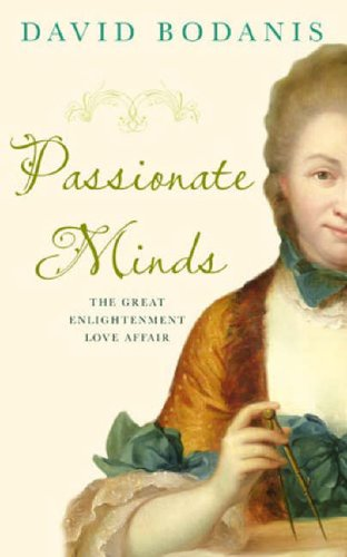 9780316730877: Passionate Minds: The Great Scientific Affair: The Great Enlightenment Love Affair