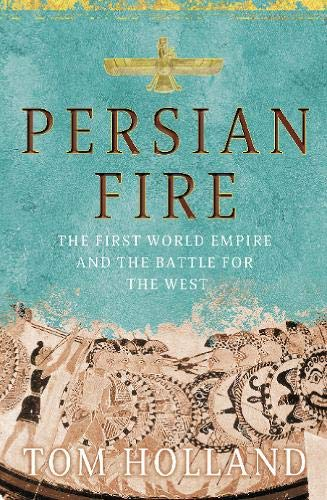 9780316731027: Persian Fire: The First World Empire, Battle for the West