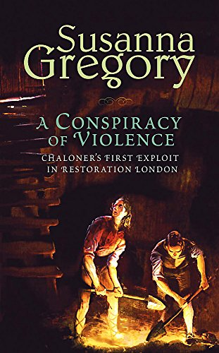 9780316731102: A Conspiracy Of Violence: 1: Chaloner's First Exploit in Restoration London (Adventures of Thomas Chaloner)