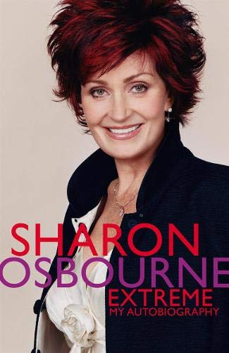 9780316731317: Sharon Osbourne Extreme: My Autobiography