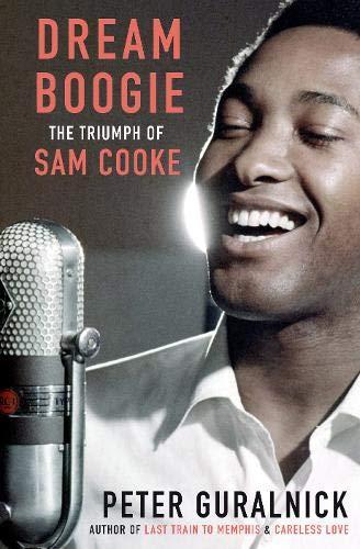 9780316731454: Dream Boogie: The Triumph of Sam Cooke