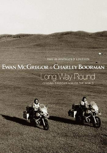 9780316731706: Long Way Round: The Illustrated Edition: Chasing Shadows Across the World