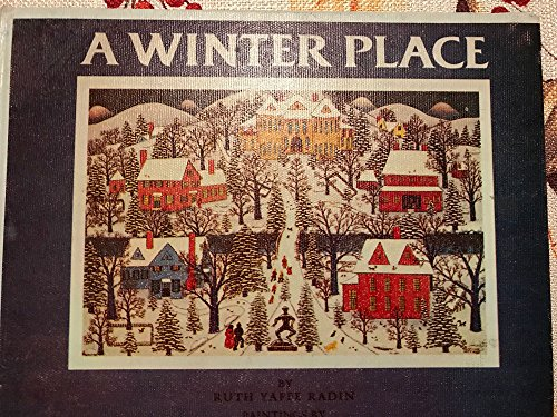 A Winter Place: Radin, Ruth Yaffe with Illustrations by Mattie Lou O'Kelley