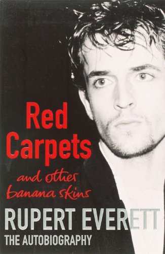 9780316732239: Red Carpets and Other Banana Skins :Rupert Everett Autobiography