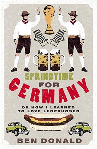 9780316732475: Springtime For Germany: or How I Learned to Love Lederhosen