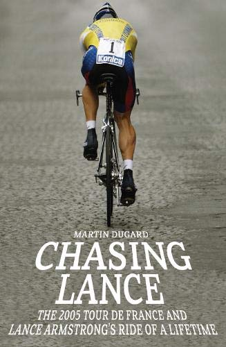 9780316732819: Chasing Lance: Through France on a Ride of a Lifetime