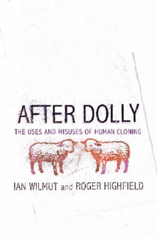 9780316733205: After Dolly: The Uses and Misuses of Human Cloning