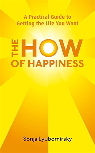 9780316733366: The How of Happiness: A Practical Guide to Getting the Life You Want