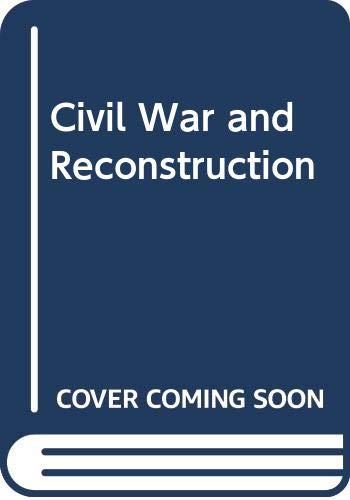 9780316733625: The Civil War and Reconstruction
