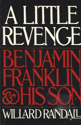 9780316733656: A Little Revenge : Benjamin Franklin and His Son
