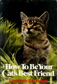 9780316733762: How to be Your Cat's Best Friend