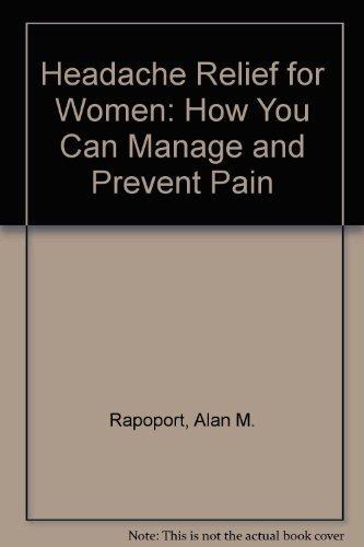 Headache Relief for Women: How You Can: Rapoport, Alan M.,