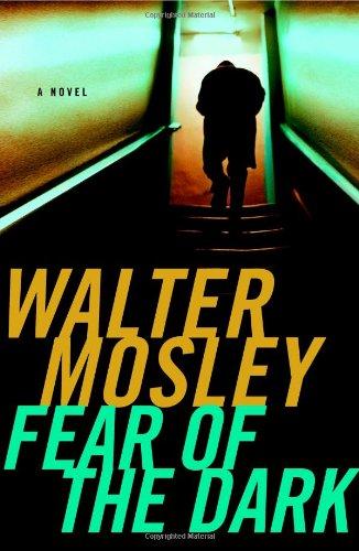 Fear of the Dark (Fearless Jones Novel,: Walter Mosley