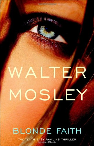 Blonde Faith (Signed First Edition): Mosley, Walter