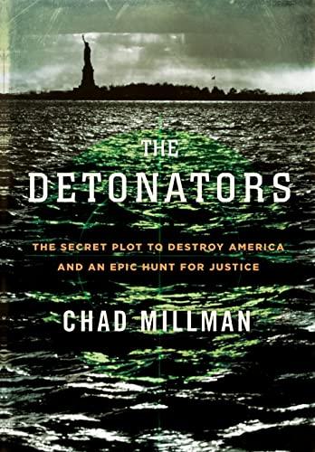 9780316734967: The Detonators: The Secret Plot to Destroy America and an Epic Hunt for Justice