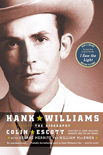 Hank Williams: The Biography (0316734977) by Colin Escott; George Merritt; William MacEwen