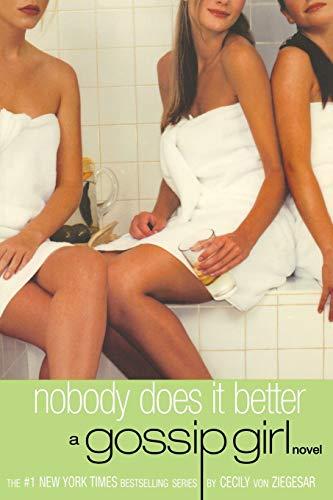 Gossip Girl #7: Nobody Does It Better: A Gossip Girl Novel: von Ziegesar, Cecily