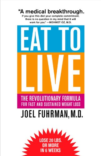 9780316735506: Eat to Live: The Revolutionary Formula for Fast and Sustained Weight Loss