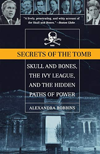 9780316735612: Secrets of the Tomb: Skull And Bones, The Ivy League, And the Hidden Paths Of Power