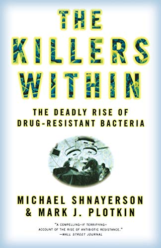 9780316735667: The Killers Within: The Deadly Rise of Drug-Resistant Bacteria