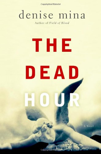 The Dead Hour: A Novel: Mina, Denise
