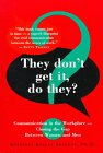 9780316736343: They Don't Get It, Do They?: Communication in the Workplace - Closing the Gap Between Women and Men
