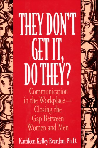 9780316736411: They Don't Get It, Do They?: Communication in the Workplace-Closing the Gap Between Women and Men