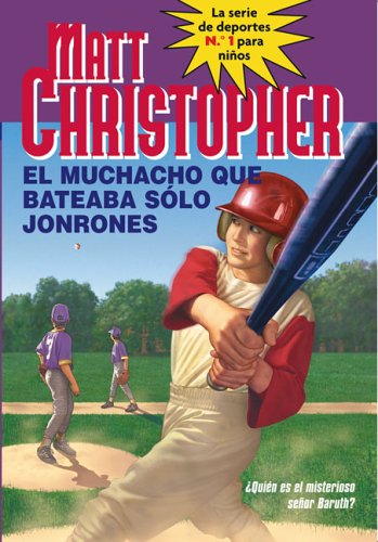 9780316737722: Muchacho Que Bateaba Solo Jonrones, El (The Kid Who Only Hit Homers) (La Serie de Deportes No. 1 Para Ninos / Childrens No. 1 Sports Series) (Spanish Edition)