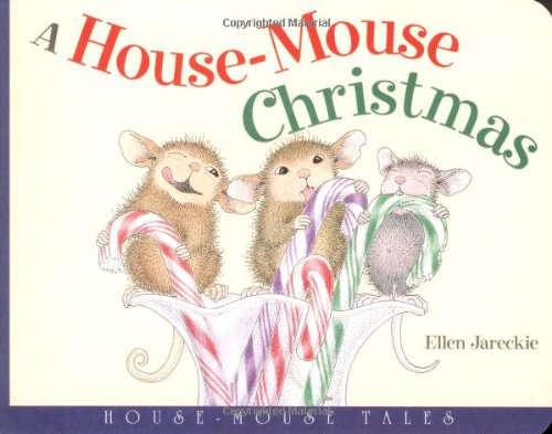 A House-Mouse Christmas : House-Mouse Tales: Ellen Jareckie