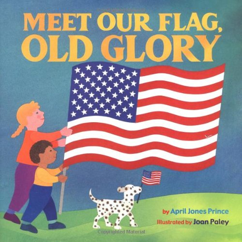 9780316738095: Meet Our Flag, Old Glory