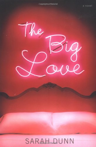 9780316738156: The Big Love: A Novel