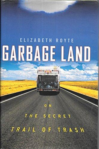 9780316738262: Garbage Land: On the Secret Trail of Trash