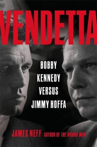 9780316738347: Vendetta: Bobby Kennedy Versus Jimmy Hoffa