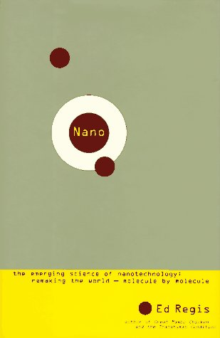 9780316738583: Nano: The Emerging Science of Nanotechnology : Remaking the World-Molecule by Molecule
