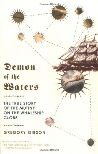 9780316738675: Demon of the Waters: The True Story of the Mutiny on the Whaleship Globe