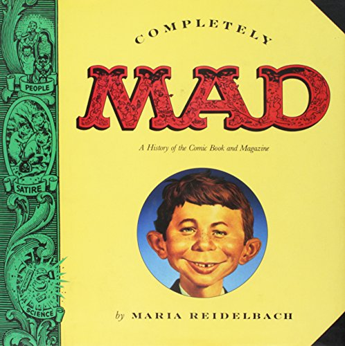 Completely Mad: A History of the Comic: Reidelbach, Maria