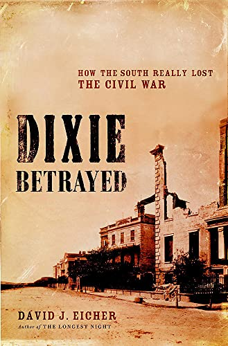 9780316739054: Dixie Betrayed: How The South Really Lost The Civil War