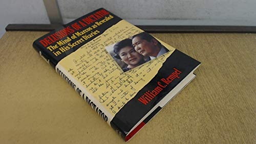 DELUSIONS OF A DICTATOR : The Mind of Marcos as Revealed in His Secret Diaries: Rempel, William C.