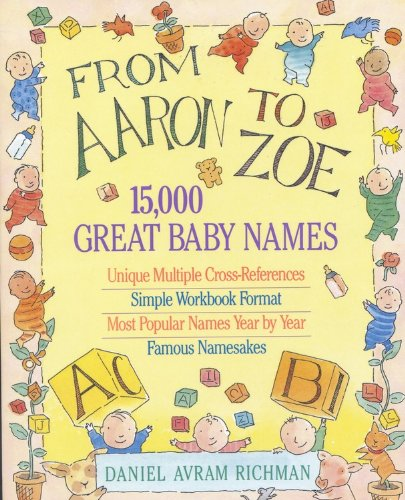 9780316744447: From Aaron to Zoe: 15,000 Great Baby Names