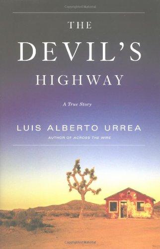 The Devil's Highway: Urrea, Luis Alberto