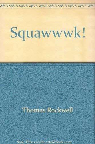 9780316753395: Squawwwk!