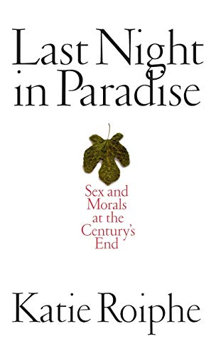 9780316754392: Last Night in Paradise: Sex and Morals at the Century's End
