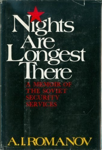 9780316755702: Nights are longest there;: A memoir of the Soviet Security Services