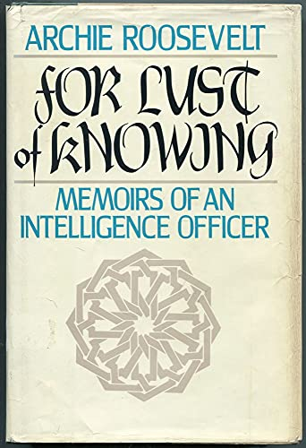 For Lust of Knowing: Memoirs of an Intelligence Officer: Roosevelt, Archie (INSCRIBED)