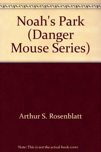 9780316757232: Danger mouse: Noah's Park