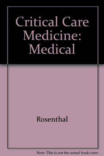 Critical Care Medicine: Medical (International Anesthesiology Clinics): Rosenthal
