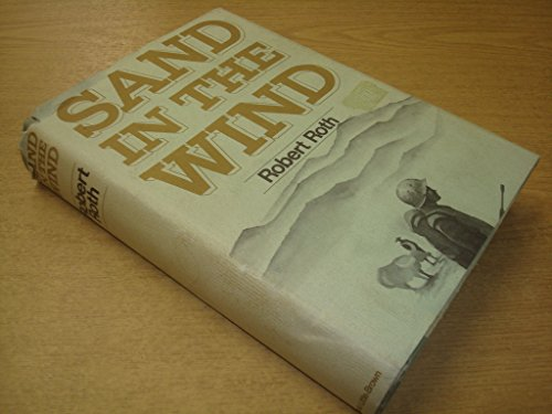 Sand in the Wind (First Edition): Roth, Robert