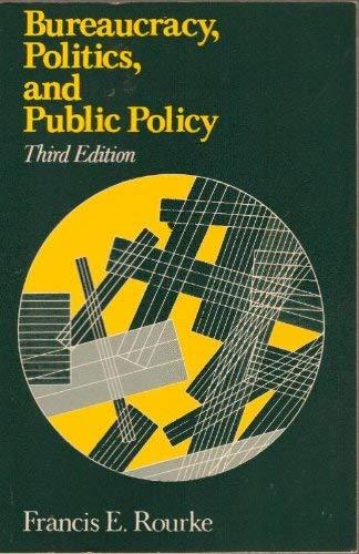 9780316759656: Bureaucracy, Politics and Public Policy