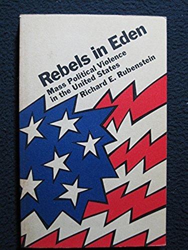 Rebels in Eden: Mass Political Violence in: Rubenstein, Richard E.