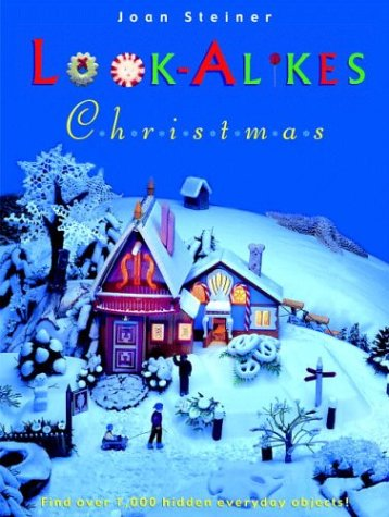 9780316761536: Look-Alikes Christmas: The More You Look, the More You See! 1st (first) Edition by Steiner, Joan published by Little, Brown Books for Young Readers (2003)